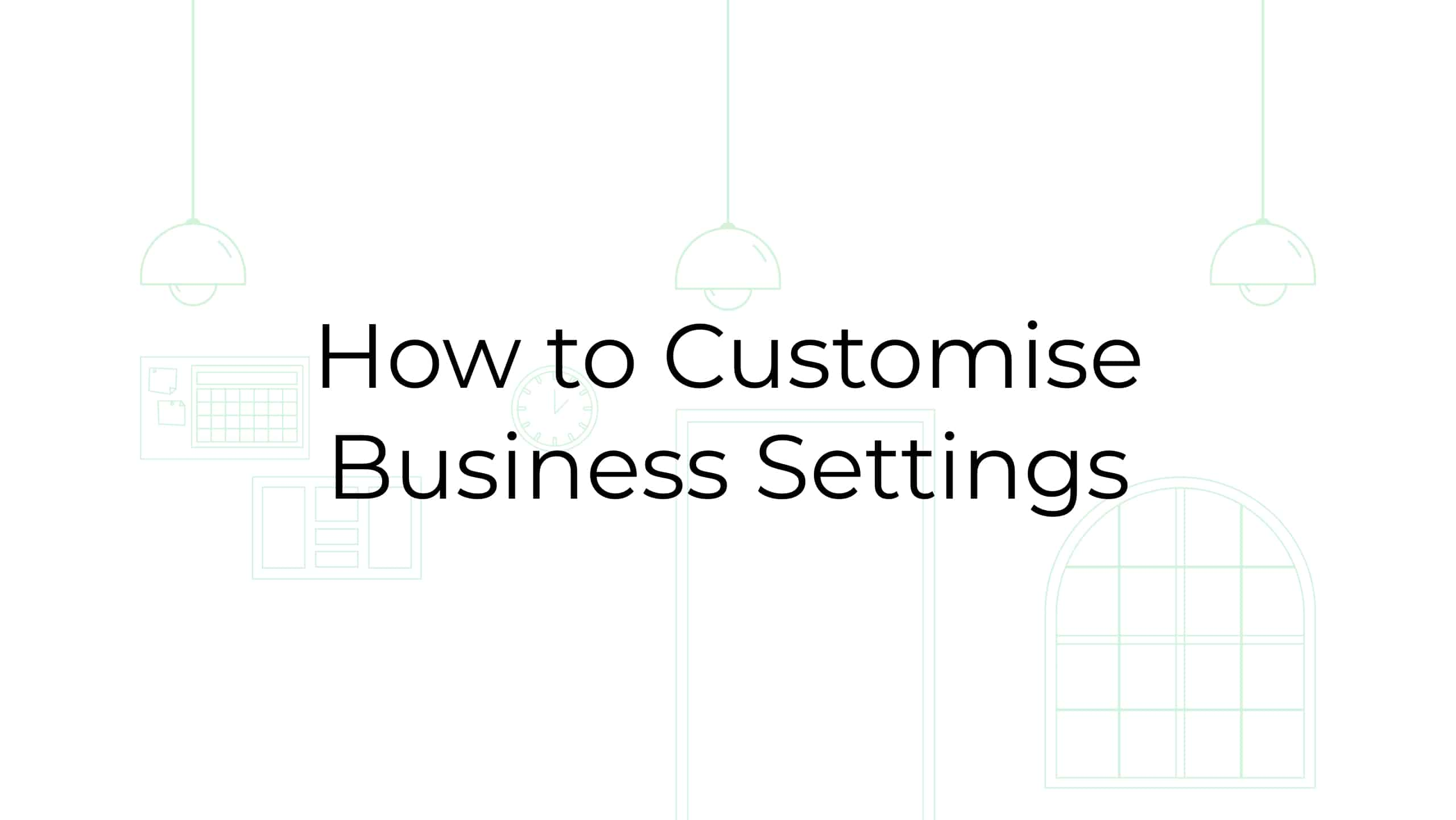 How to Customise Business Settings in Visitdesk – Smart Visitor Management System